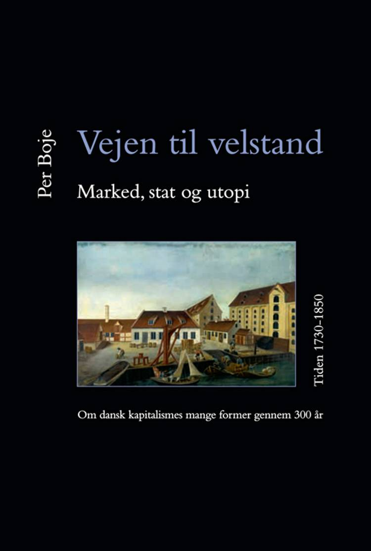 Vejen til velstand - marked, stat og utopi af Per Boje