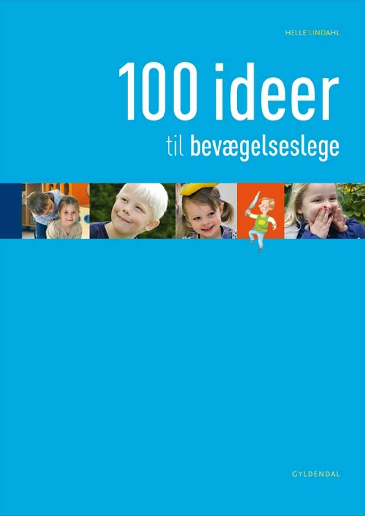 100 ideer til bevægelseslege af Helle Lindahl