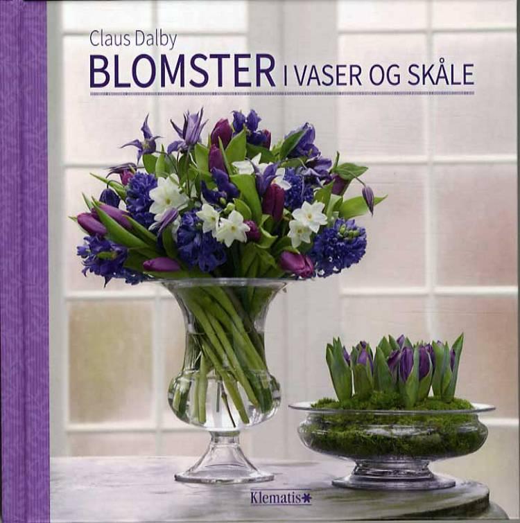 Blomster i vaser og skåle af Claus Dalby