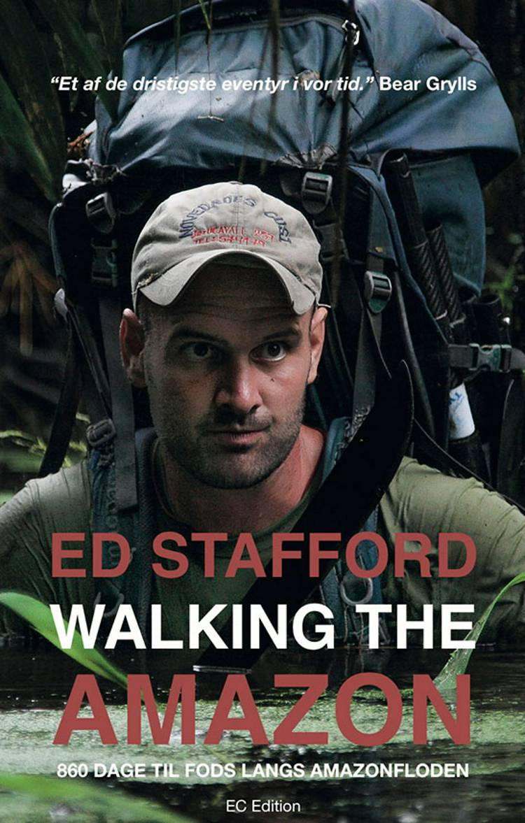 Walking the Amazon af Ed Stafford