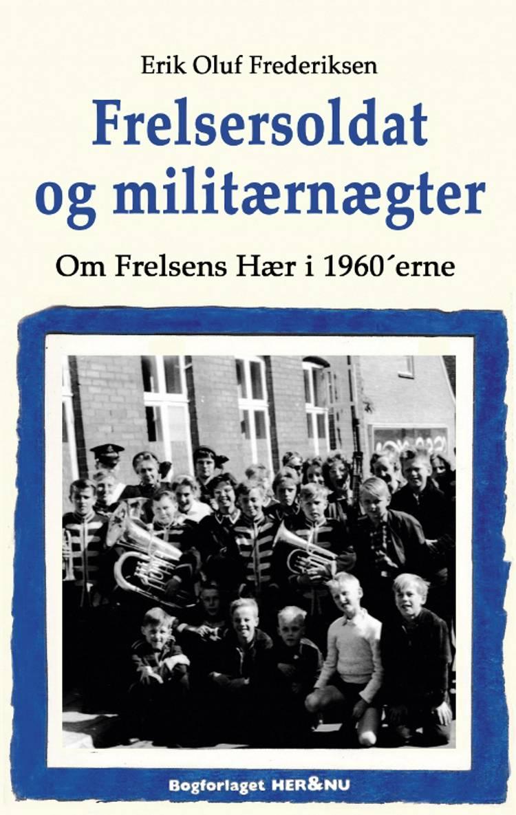 Frelsersoldat og militærnægter af Erik Oluf Frederiksen