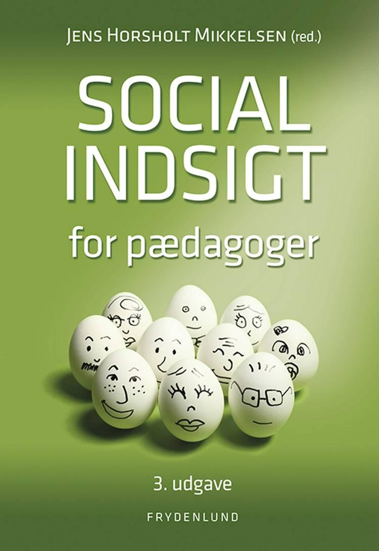 Social indsigt for pædagoger af Jens Horsholt Mikkelsen