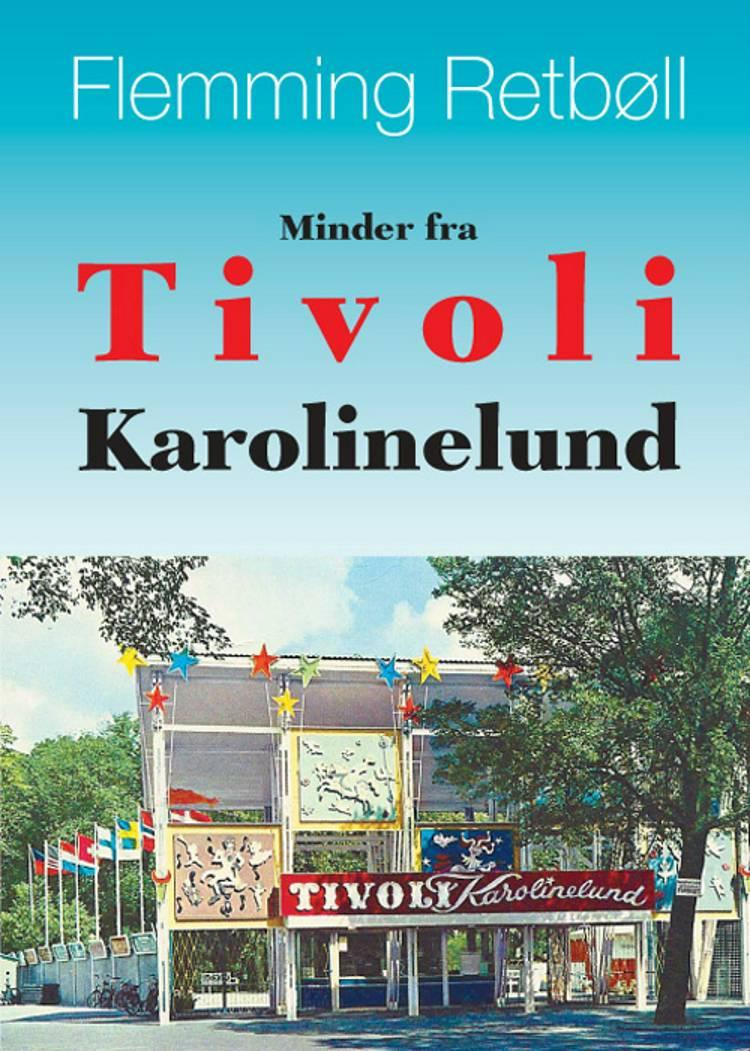 Minder fra Tivoli Karolinelund af Flemming Retbøll