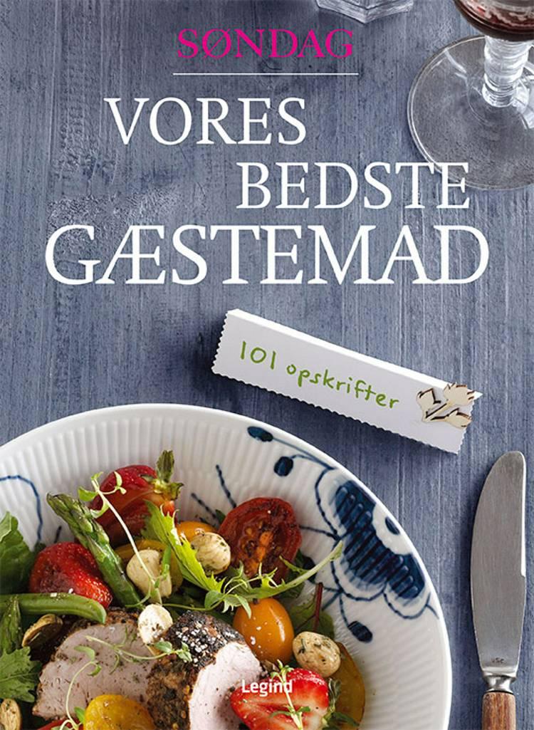 Vores bedste gæstemad af Gitte Heidi Rasmussen, Julie Hey og Louise Dandanell Ørsted