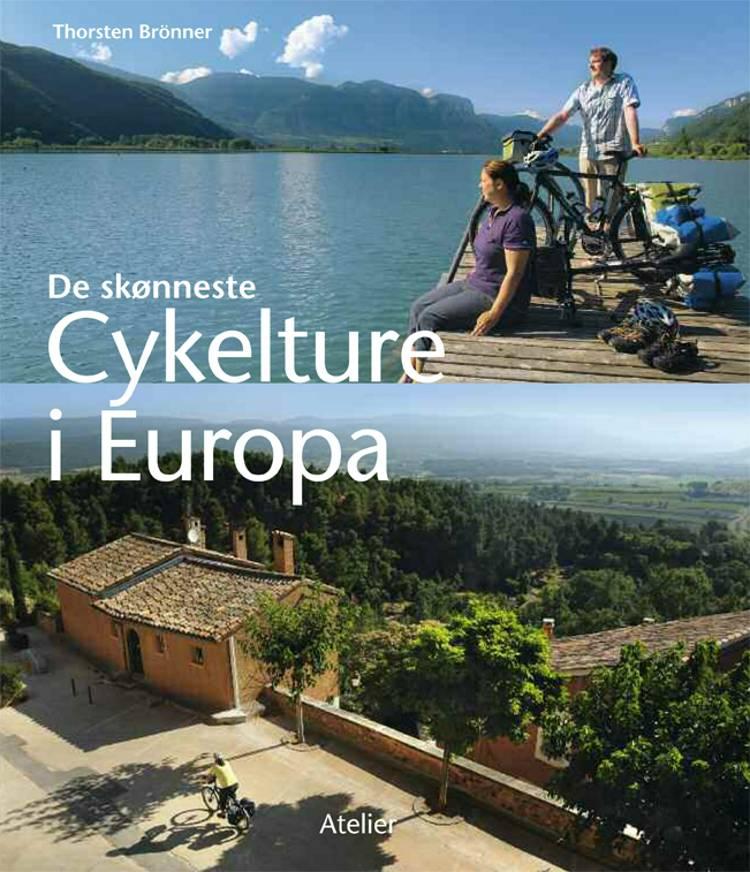 De skønneste cykelture i Europa af Thorsten Brönner
