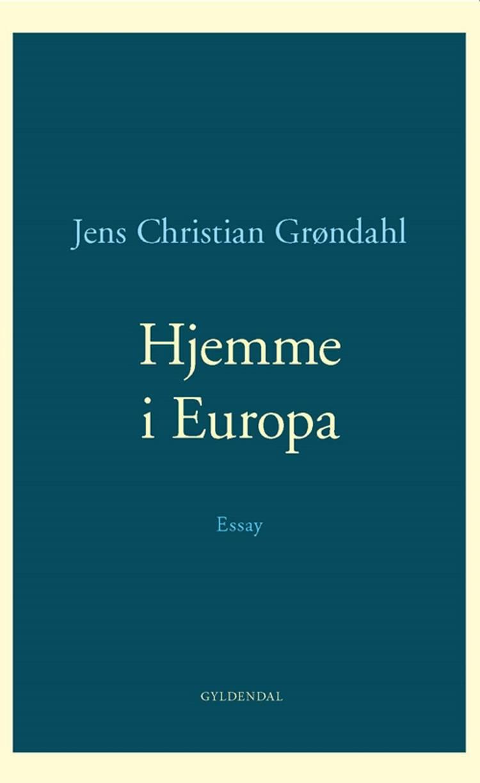 Hjemme i Europa af Jens Christian Grøndahl