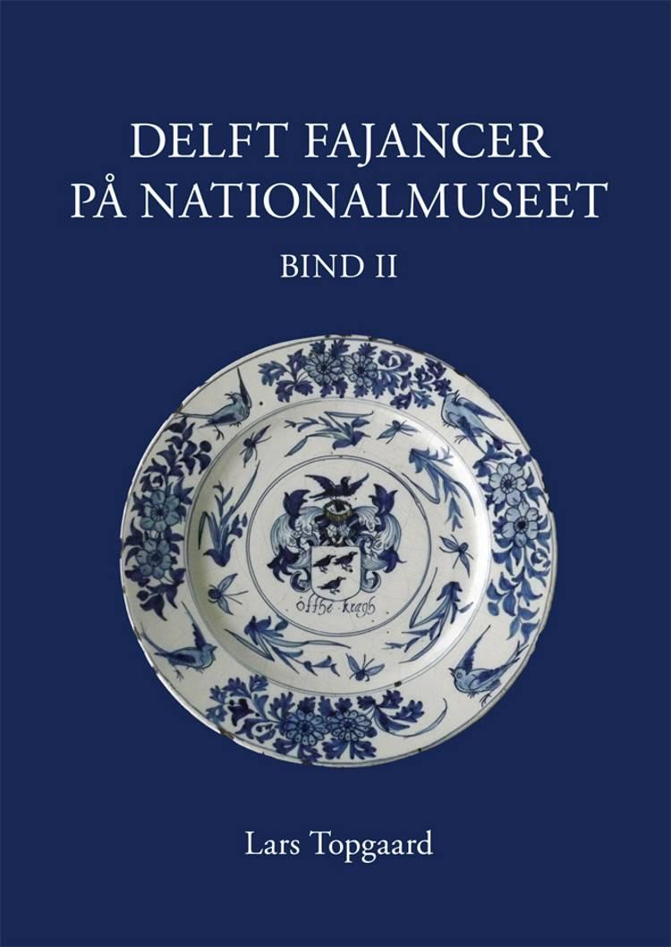Delft Fajancer på Nationalmuseet af Lars Topgaard