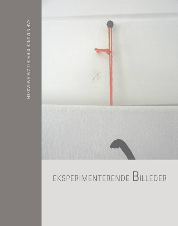 Eksperimenterende billeder af Karin Munch og Rachel Zachariassen
