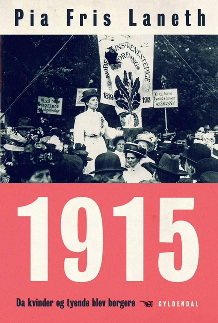 1915 - da kvinder og tyende blev borgere af Pia Fris Laneth