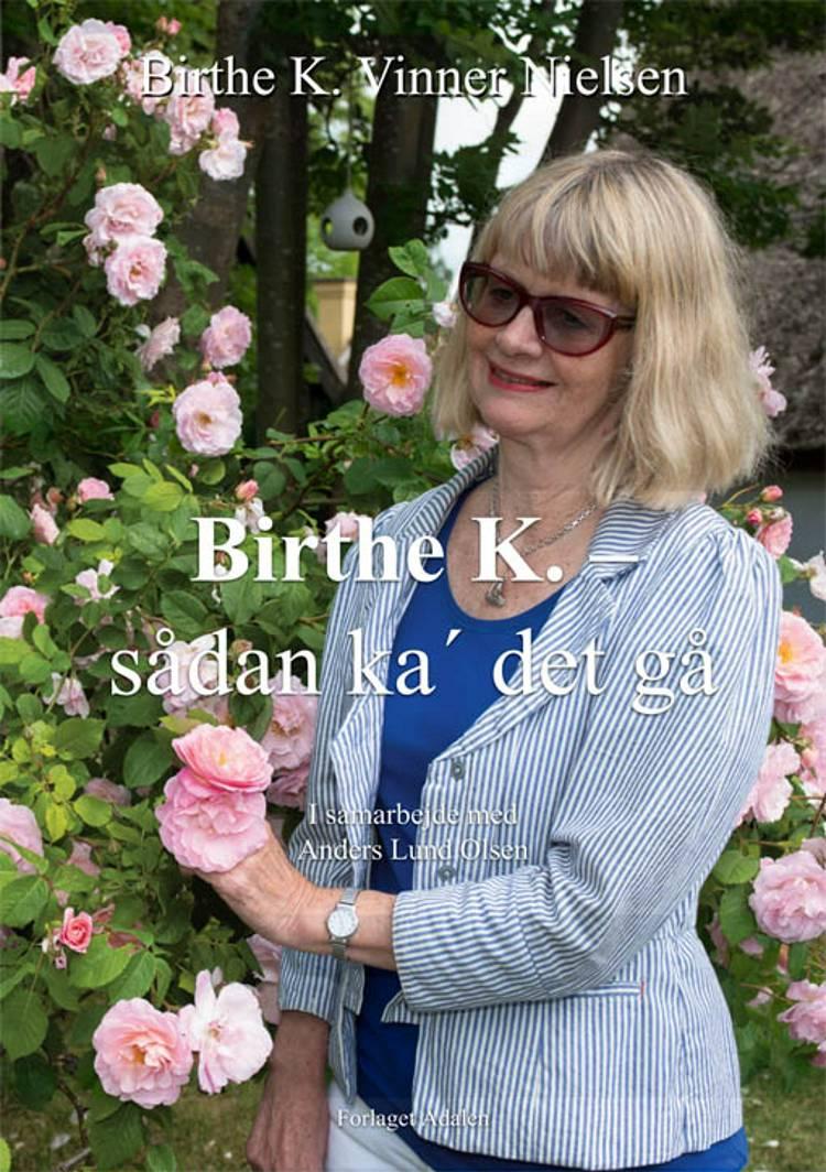 Birthe K. - sådan ka' det gå af Birthe K. Vinner Nielsen og Anders Lund Olsen