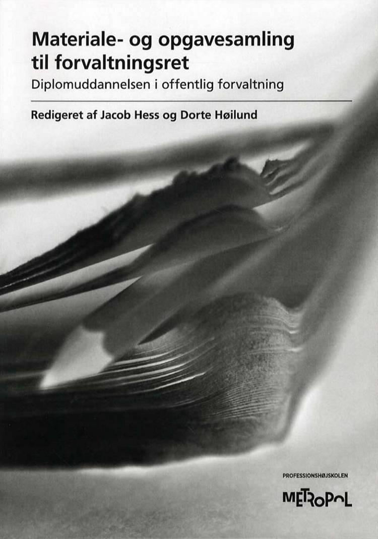 Materiale- og opgavesamling til forvaltningsret 2015 af Dorte Høilund og Jakob Hess