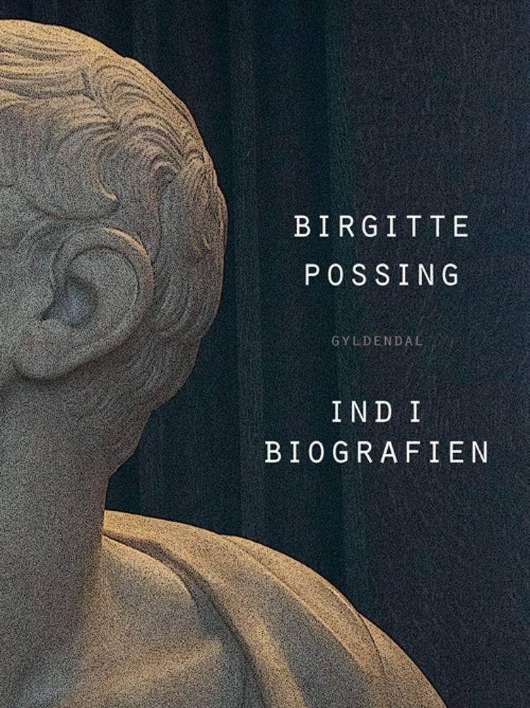 Ind i biografien af Birgitte Possing