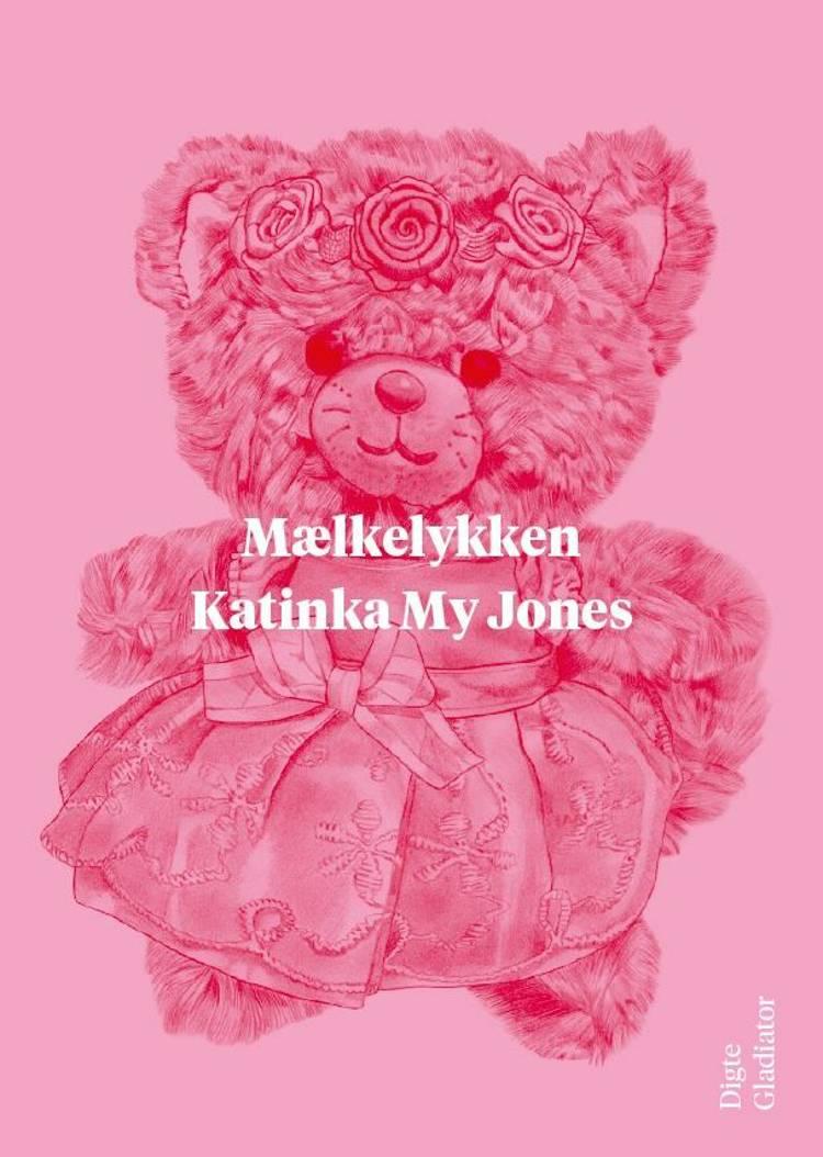 Mælkelykken af Katinka My Jones