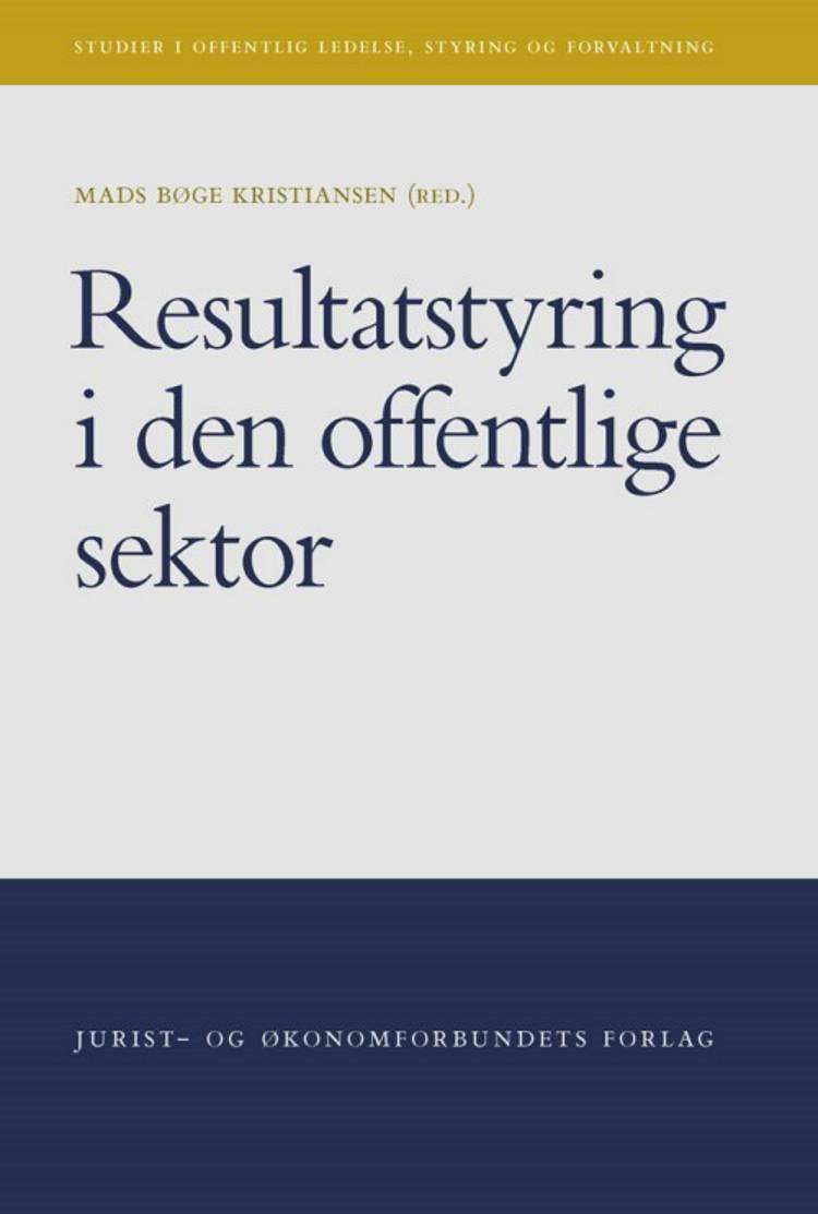 Resultatstyring i den offentlige sektor af Mads Kristiansen