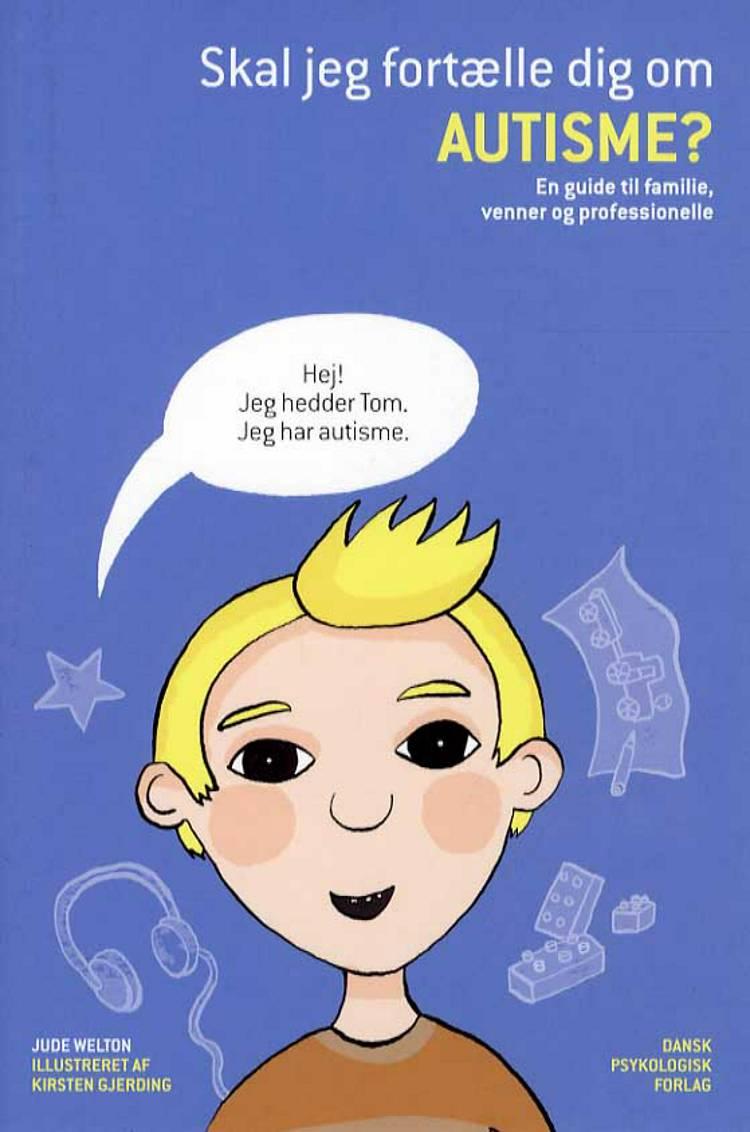 Skal jeg fortælle dig om autisme? af Jude Welton