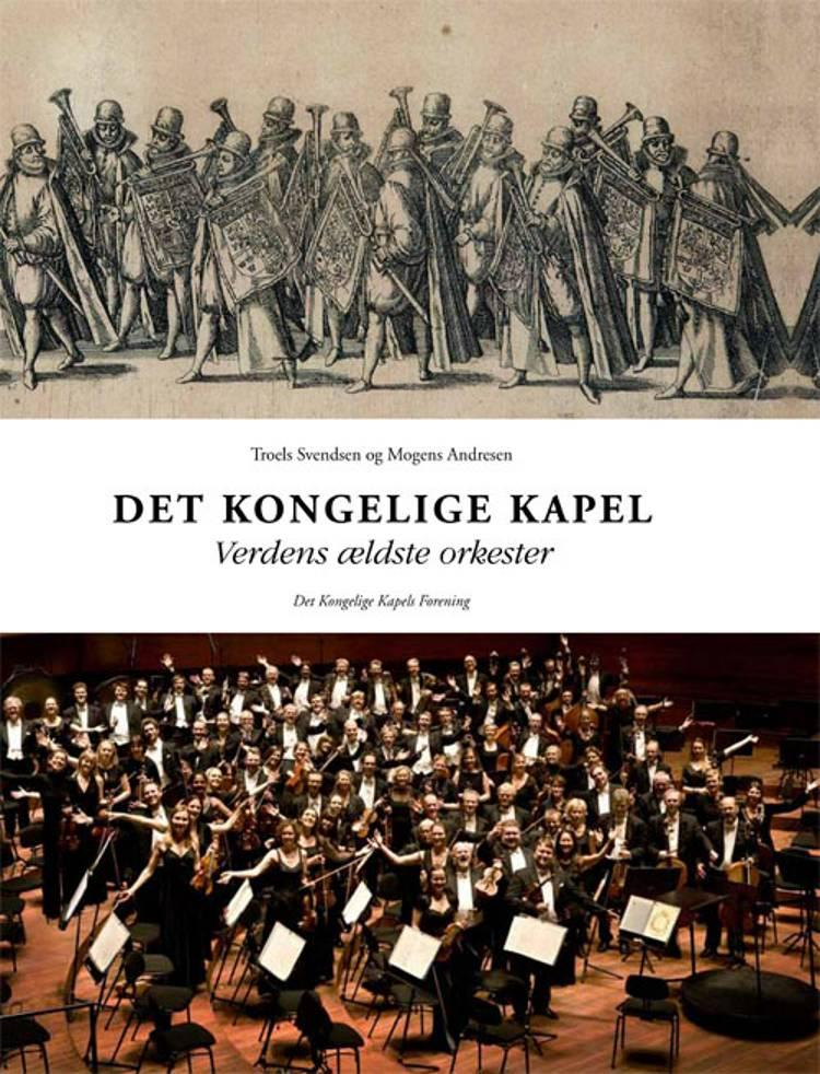 Det Kongelige Kapel af Troels Svendsen og Mogens Andresen