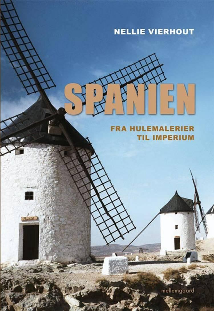 Spanien - fra hulemalerier til imperium af Nellie Vierhout