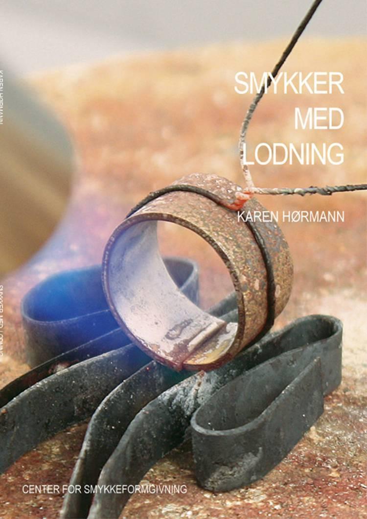 Smykker med lodning af Karen Hørmann