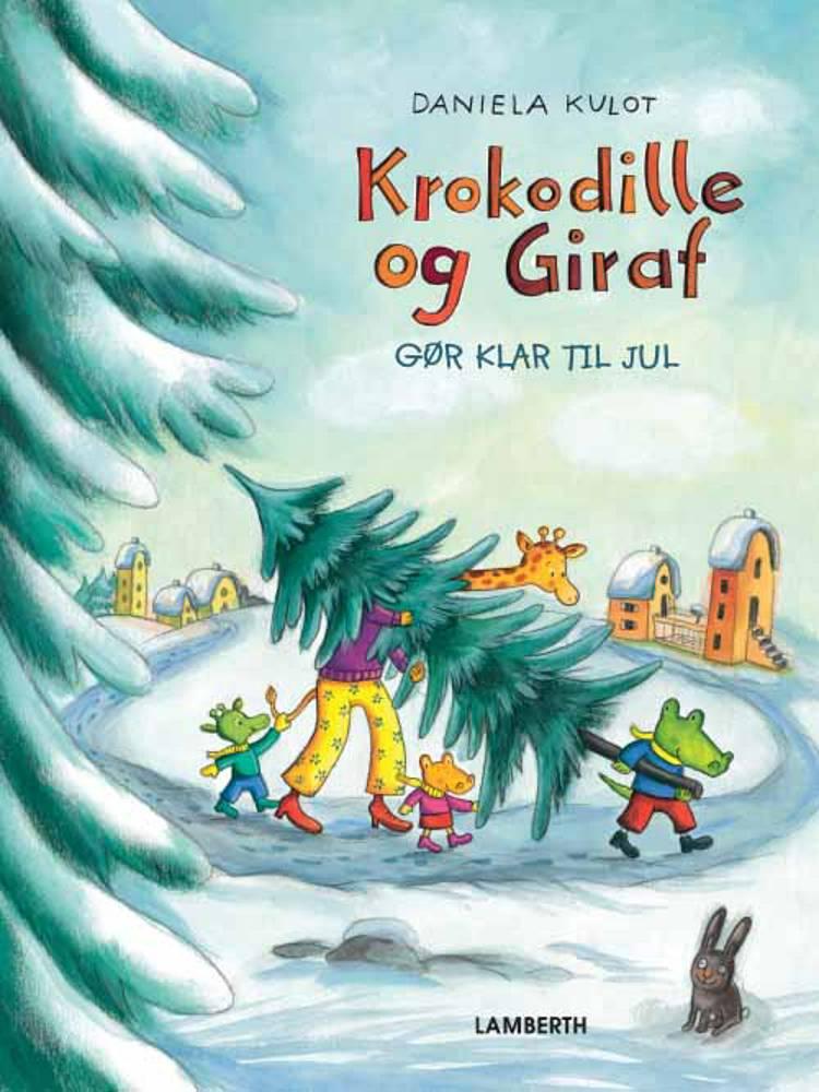 Krokodille og Giraf gør klar til jul af Daniela Kulot