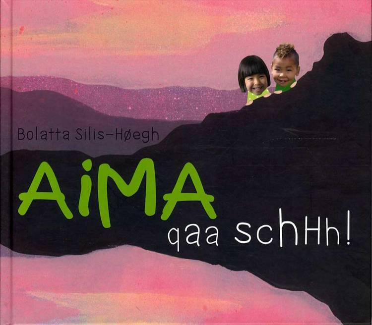 Aima qaa schhh! af Bolatta Silis-Høegh