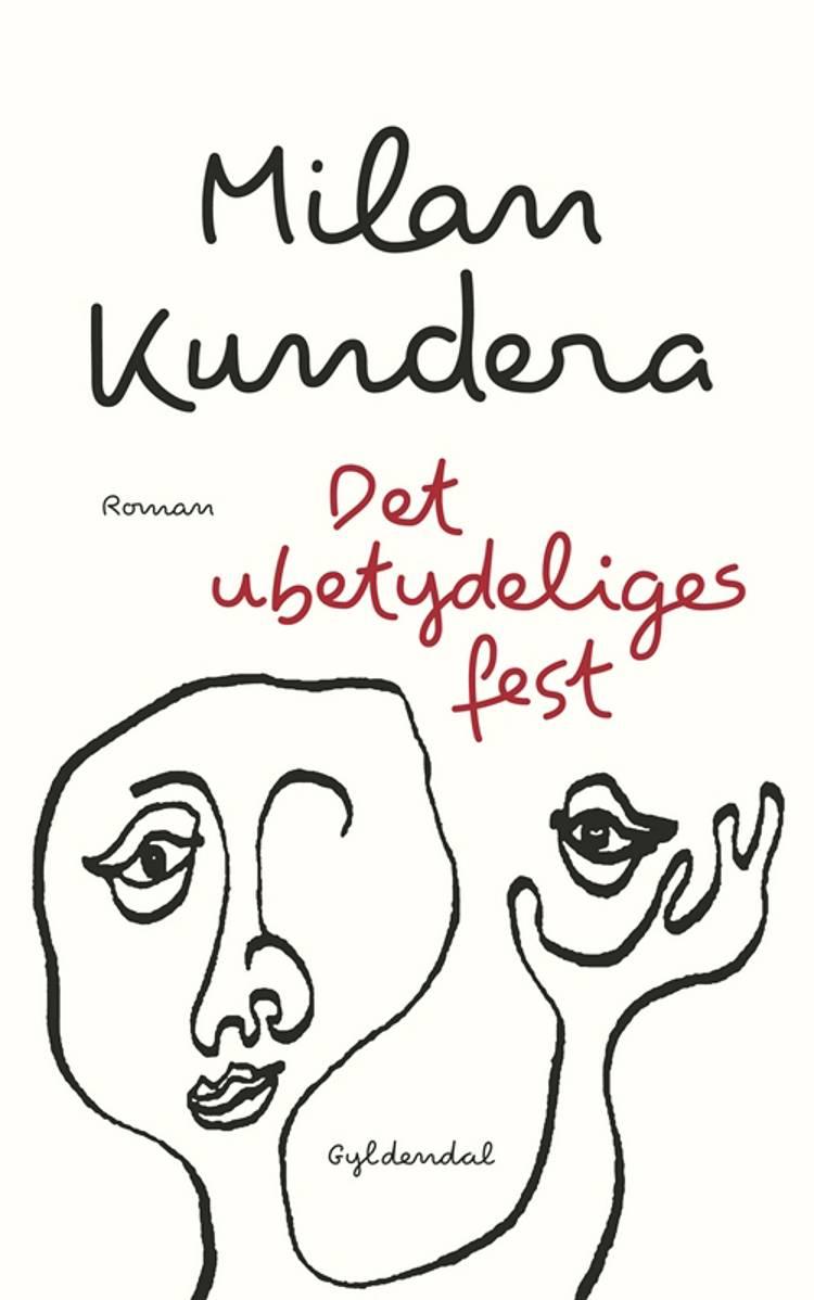 Det ubetydeliges fest af Milan Kundera