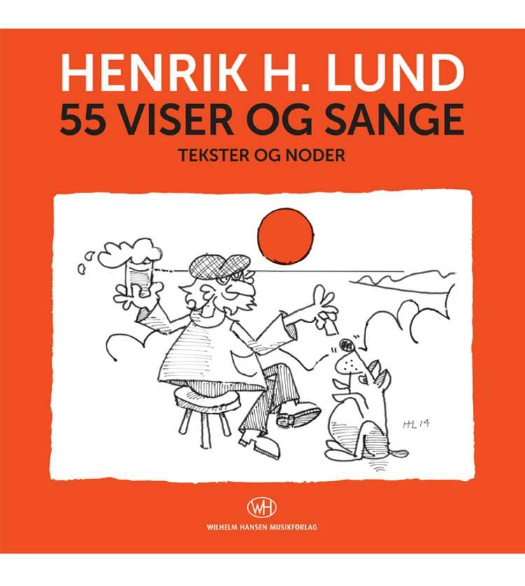 55 viser og sange af Henrik H. Lund