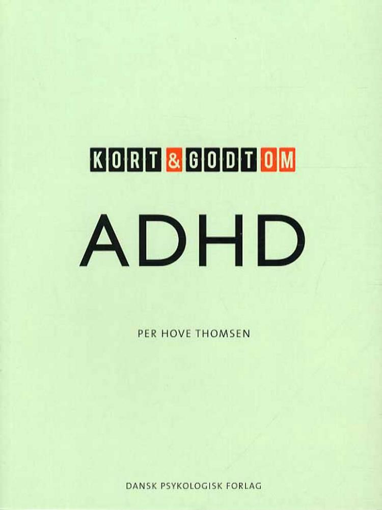 Kort & godt om ADHD af Per Hove Thomsen