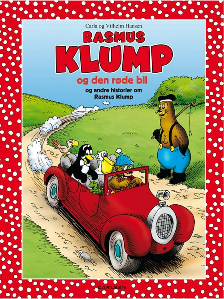 Rasmus Klump og den røde bil og andre historier om Rasmus Klump af Vilhelm Hansen og Carla Hansen