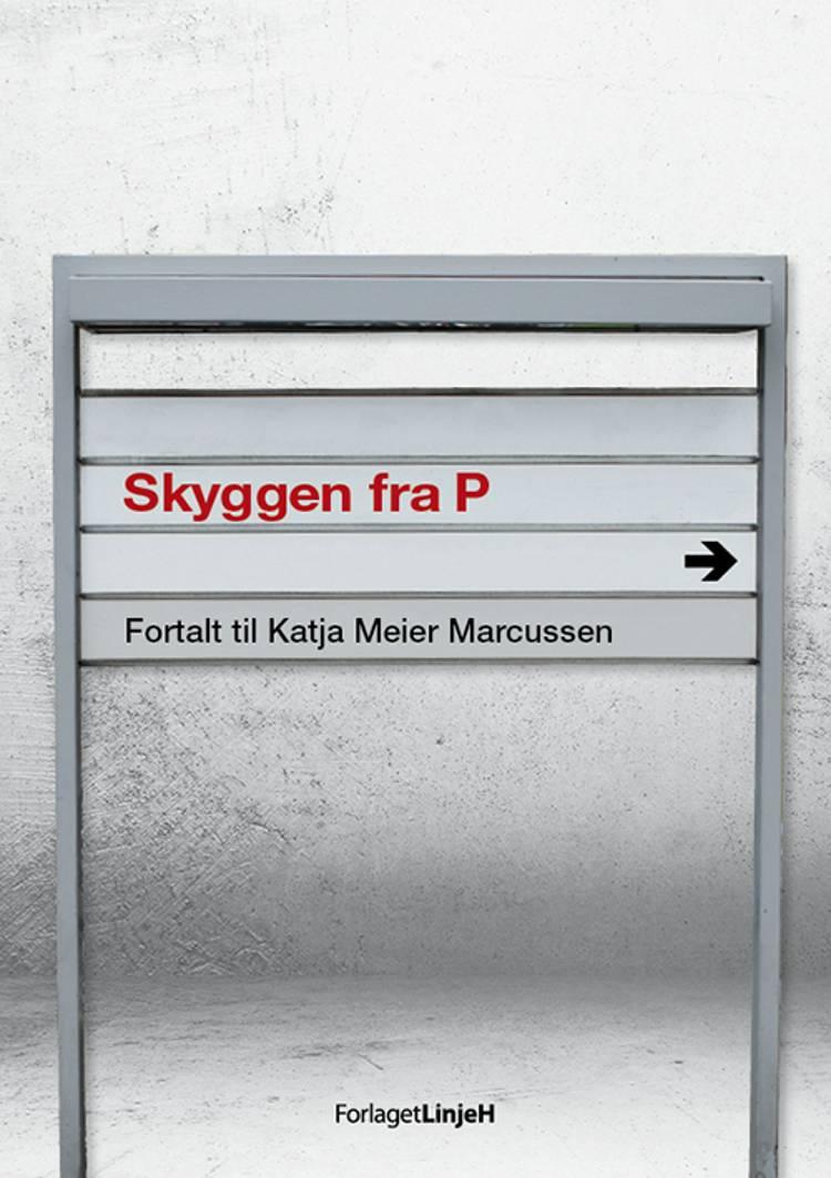 Skyggen fra P af Katja Meier Marcussen