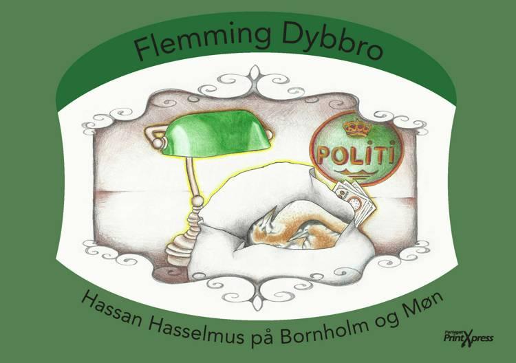 Hassan Hasselmus på Bornholm & Møn af Flemming Dybbro