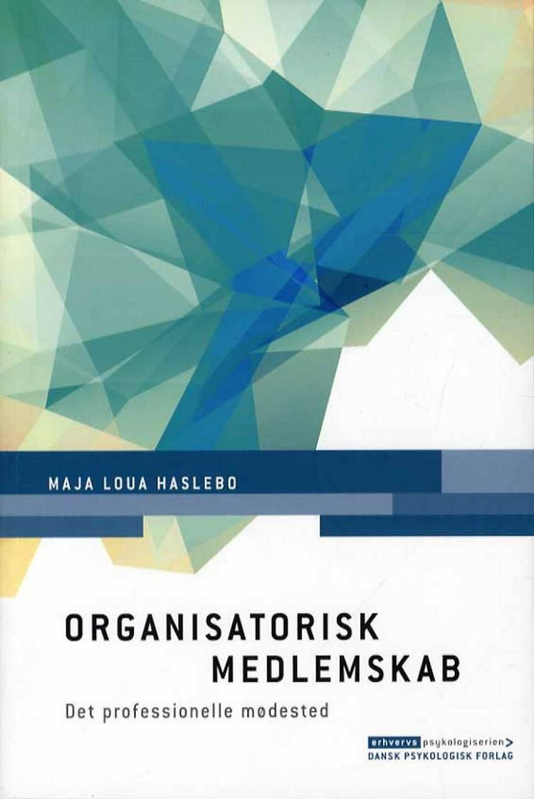 Organisatorisk medlemskab af Maja Loua Haslebo