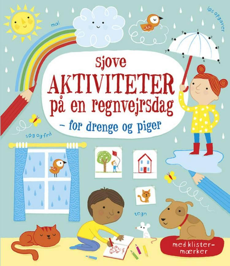 Sjove aktiviteter på en regnvejrsdag for drenge og piger af Rebecca Gilpin