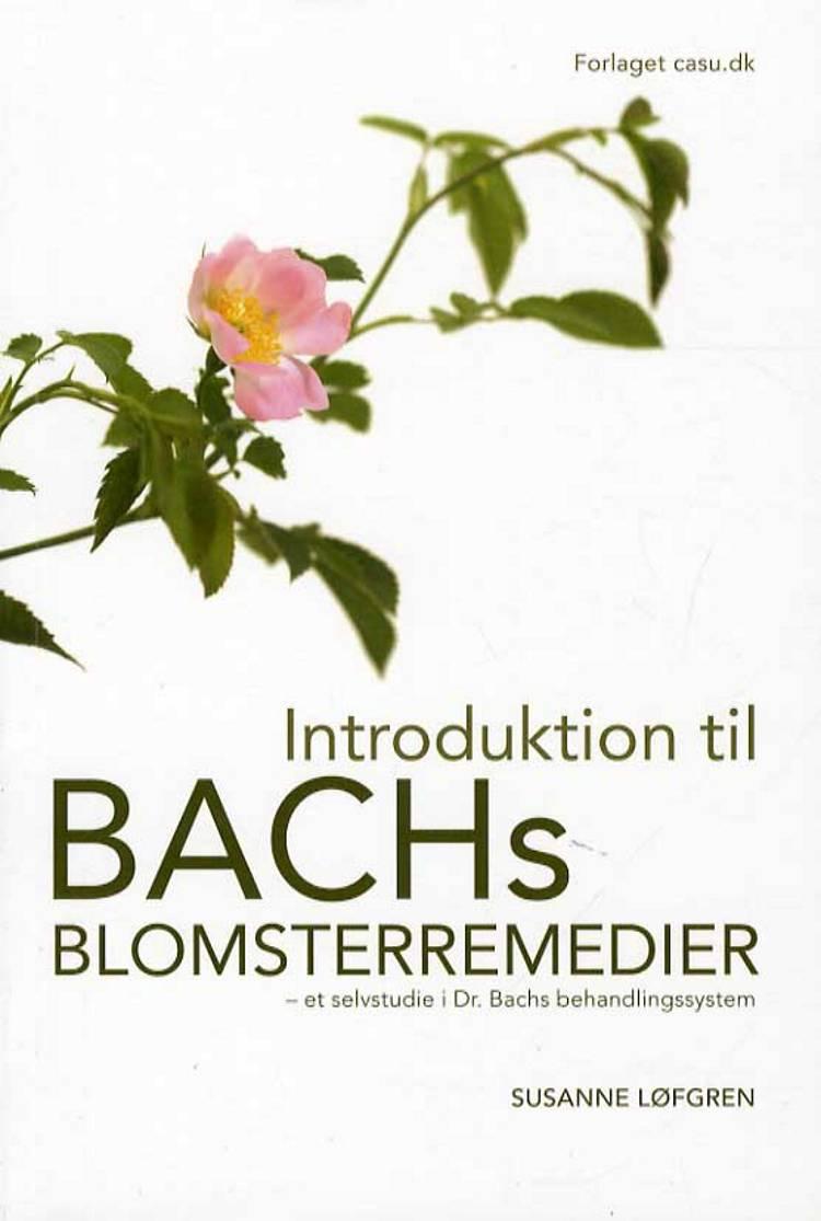Introduktion til Bachs Blomsterremedier af Susanne Løfgren