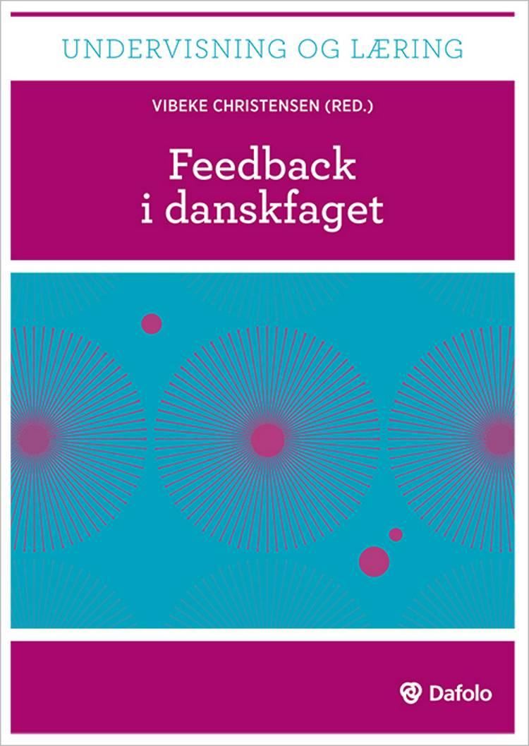 Feedback i danskfaget af Vibeke Christensen, Jens Jørgen Hansen og Søren Pjengaard m.fl.