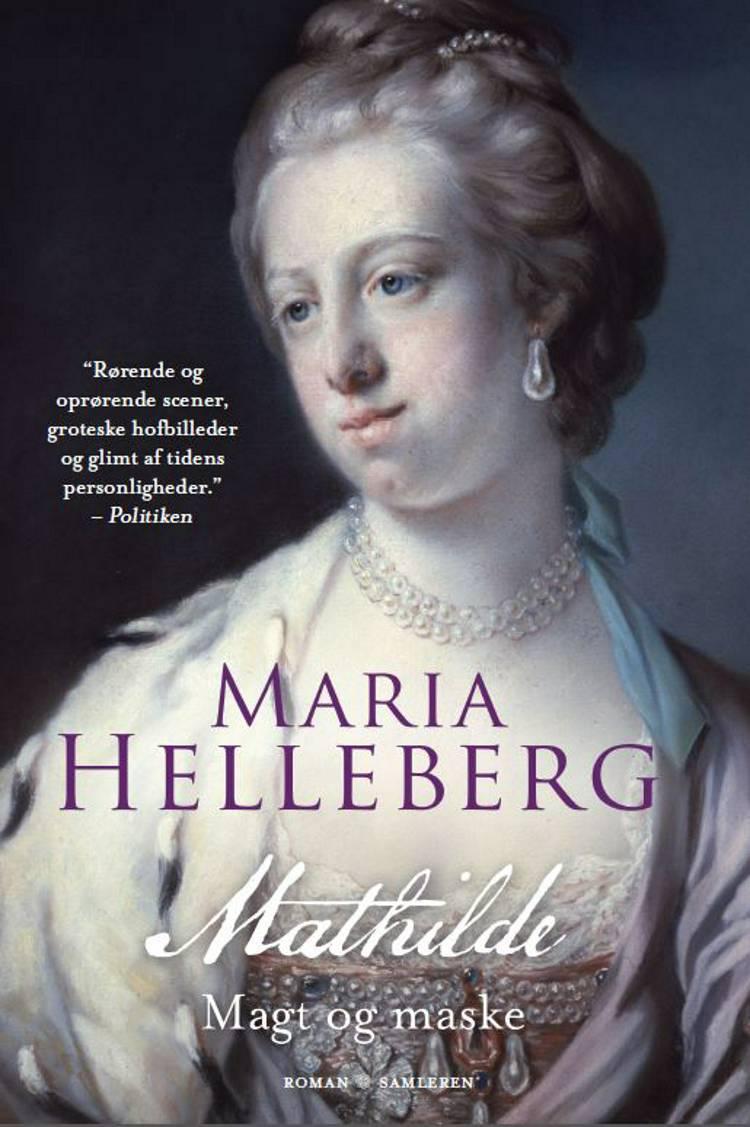 Mathilde, magt og maske af Maria Helleberg