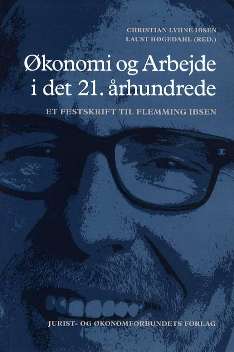 Økonomi og arbejde i det 21. århundrede af Christian Lyhne Ibsen og Laust Kristian Høgedal m.fl.