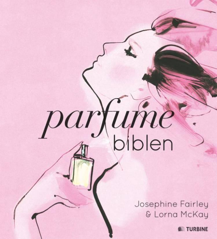 Parfumebiblen af Lorna McKay og Josephine Fairley