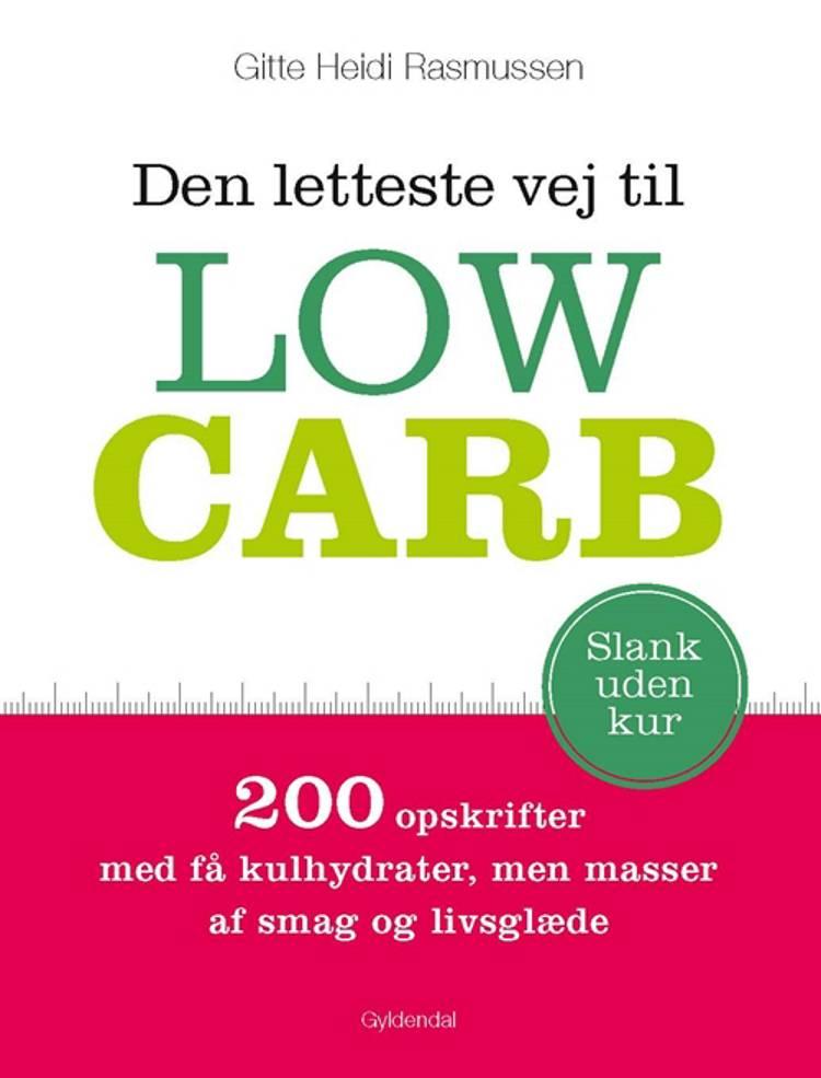 Den letteste vej til low carb af Gitte Heidi Rasmussen