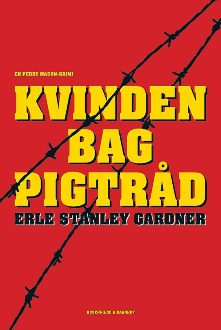 Kvinden bag pigtråd af Erle Stanley Gardner