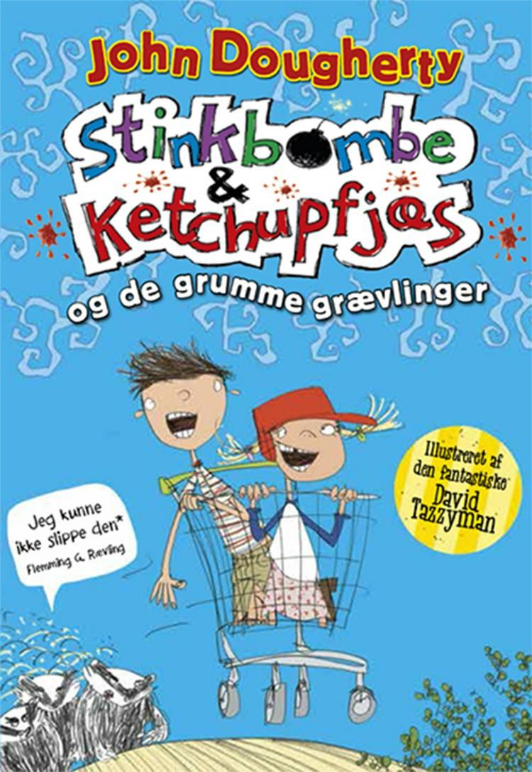 Stinkbombe & ketchupfjæs og de grumme grævlinger af John Dougherty