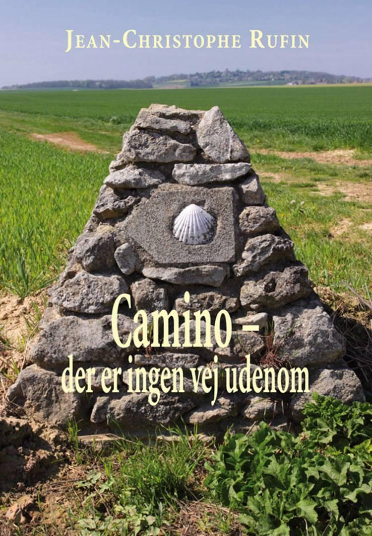 Camino - der er ingen vej udenom af Jean-Christophe Rufin