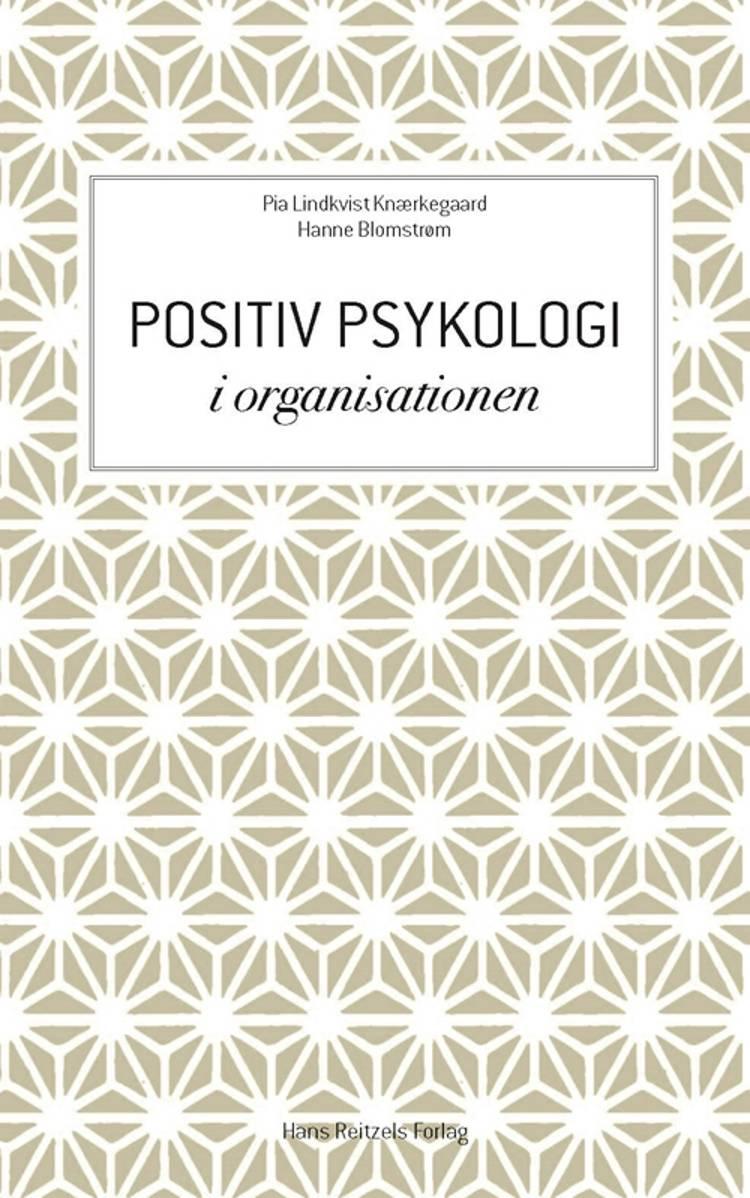 Positiv psykologi i organisationen af Pia Lindkvist Knærkegaard og Hanne Blomstrøm