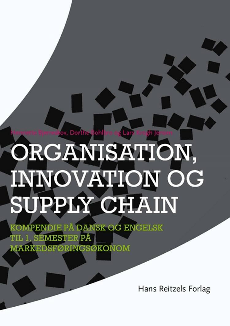 Organisation, innovation og supply chain af Dorthe Bohlbro, Lars Krogh Jensen og Henriette Bjerreskov