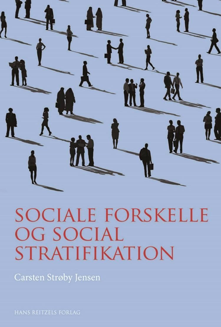 Sociale forskelle og social stratifikation af Carsten Strøby Jensen
