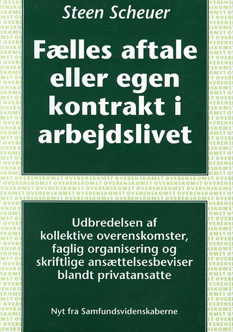 Fælles aftale eller egen kontrakt i arbejdslivet af Steen Scheuer