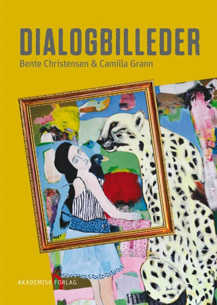 Dialogbilleder af Bente Christensen og Camilla Grann