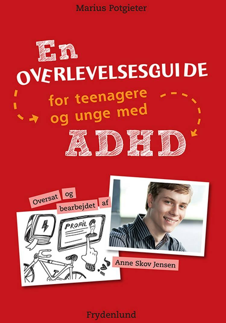 En overlevelsesguide for teenagere og unge med ADHD af Marius Potgieter