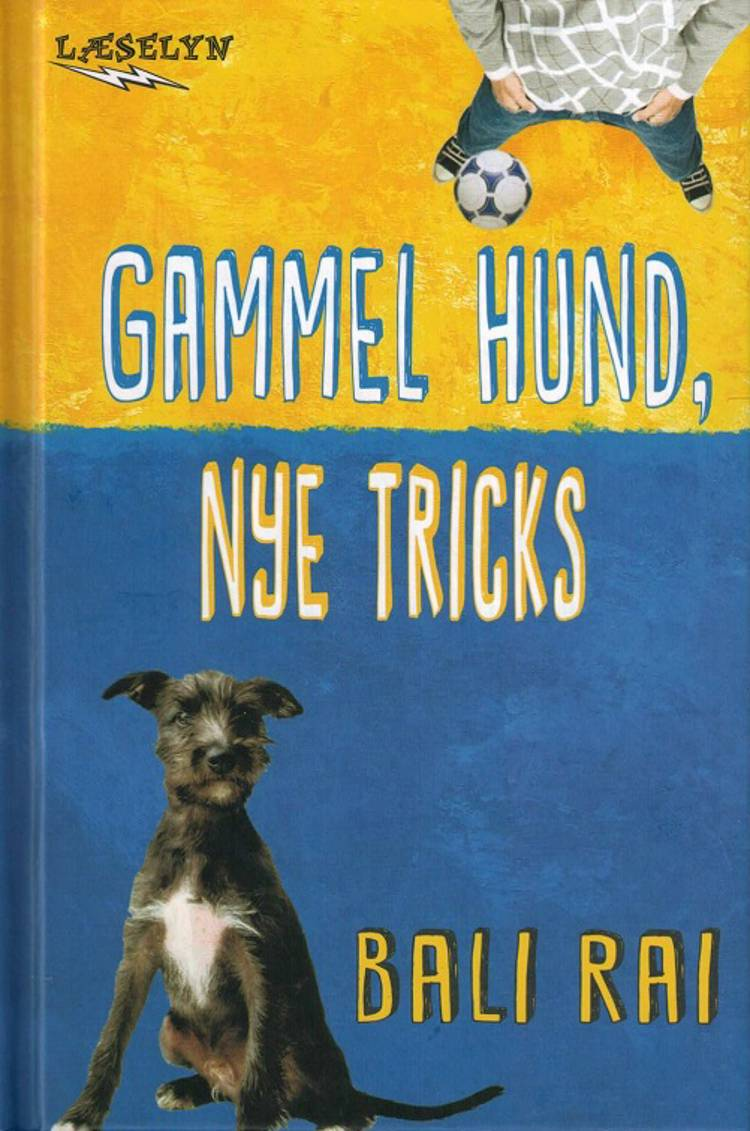 Gammel hund, nye tricks af Bali Rai