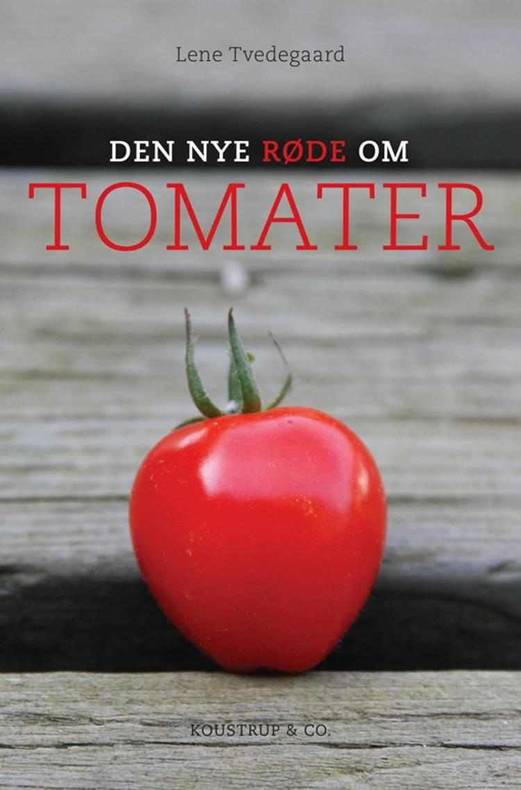 Den nye røde om tomater af Lene Tvedegaard