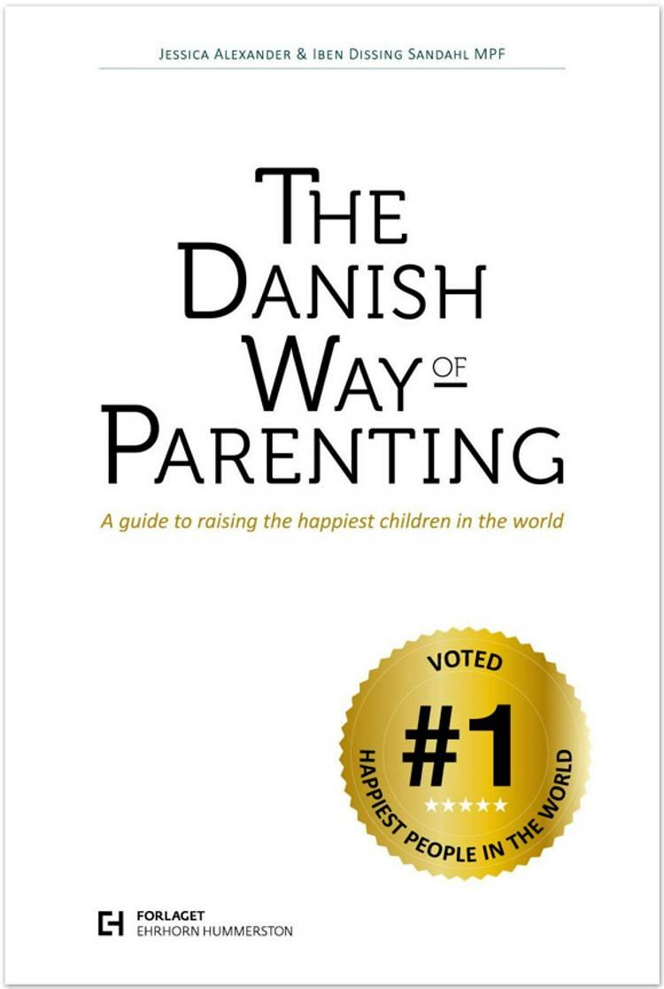 The Danish way of parenting af Iben Dissing Sandahl og Jessica Alexander